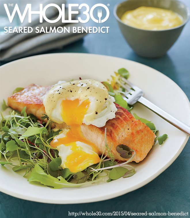 Recipe from the new Whole30 book: Seared Salmon Benedict