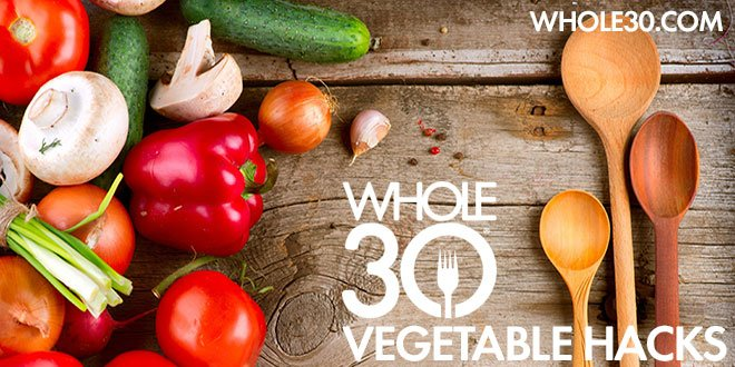 8 Hacks For Your Whole30 Vegetables - The Whole30® Program
