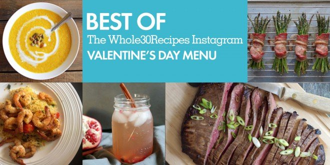 Best of whole30 recipes valentine 39 s day the whole30 for Best valentines day meals