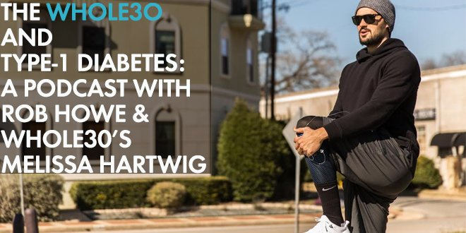 whole30 success story rob h and type 1 diabetes the whole30 program
