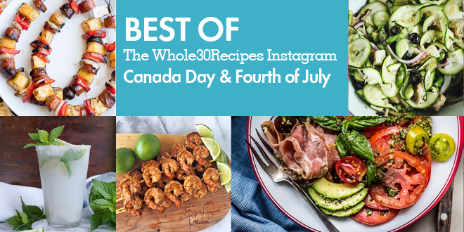 Best of Whole30 Recipes: A Very Whole30 Canada Day or Fourth