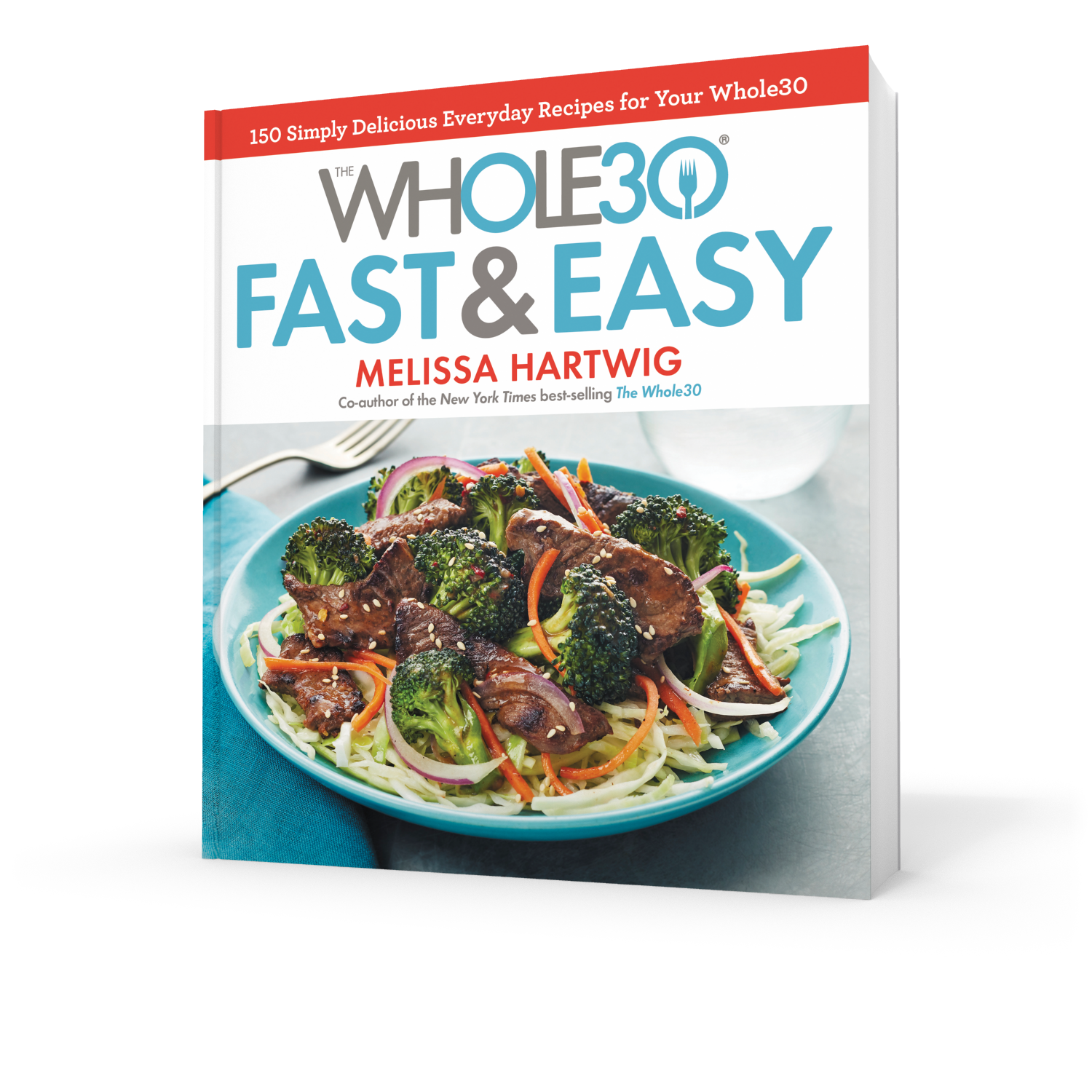The whole30 fast easy cookbook the whole30 program the whole30 fast easy cookbook forumfinder Images