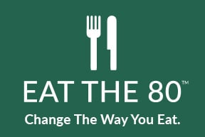"Eat the 80 logo with ""Change the Way You Eat"" underneath"