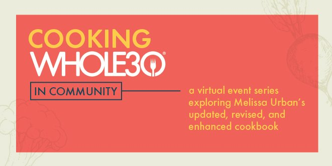 Cooking Whole30 Virtual Event