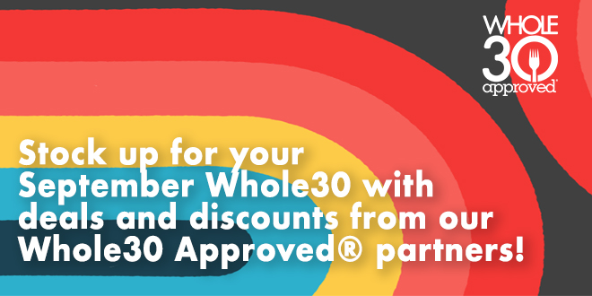 """Rainbow background with white text - """"Stock up for your September Whole30 with deals and discounts from our Whole30 Approved® partners!"""""""